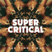 The Ting Tings「Super Critical (Japan Version)」