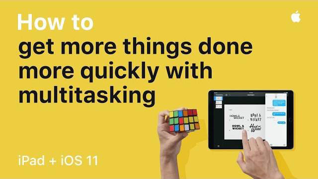 iPad — How to get more things done more quickly with multitasking with iOS 11