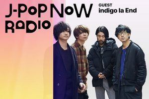 J-Pop Now Radio with Kentaro Ochiai ゲスト:indigo la End