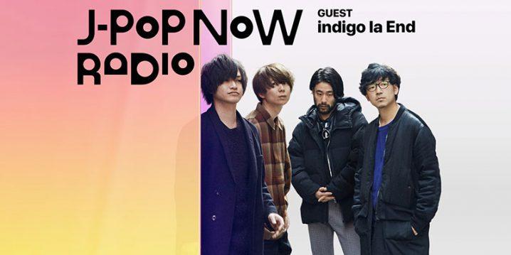 J-Pop Now Radio with Kentaro Ochiai ゲスト:indigo la End