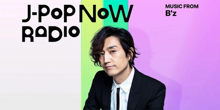 J-Pop Now Radio with Kentaro Ochiai 特集:B'z