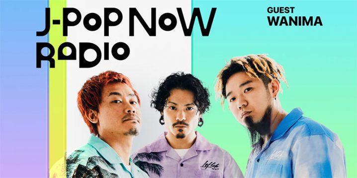 J-Pop Now Radio with Kentaro Ochiai ゲスト:WANIMA