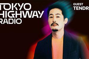Tokyo Highway Radio with Mino EP.33 ゲスト:TENDRE
